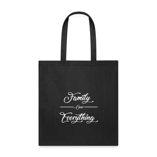 Family Over Everything No Effects - Tote Bag