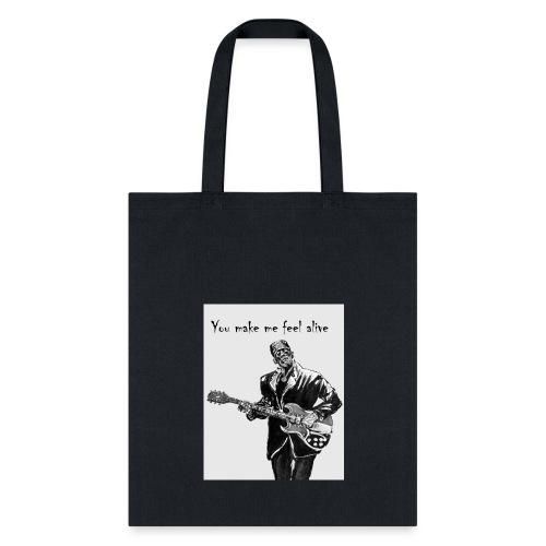 You make me fell alive - Tote Bag