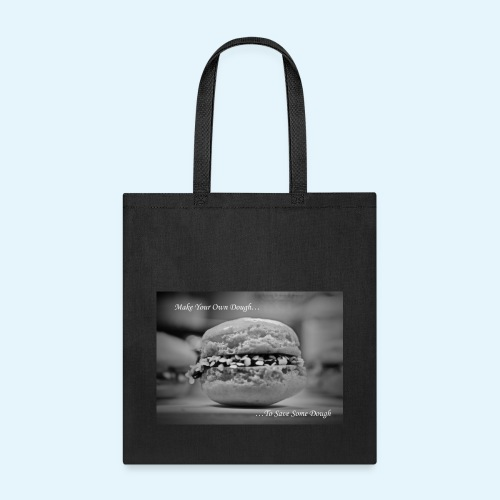 Make Your Own Dough... - Tote Bag