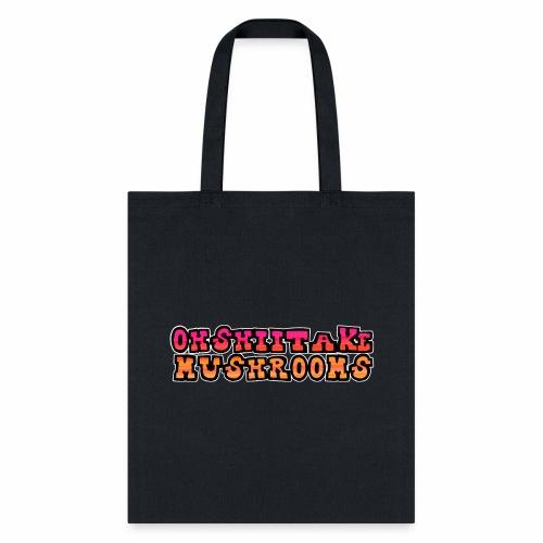 Oh Shiitake Mushrooms - Tote Bag