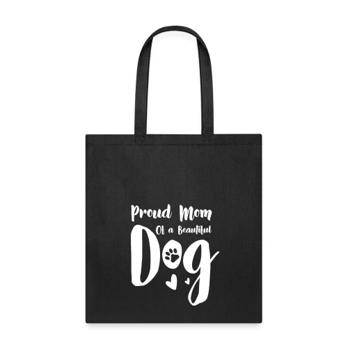 Proud Dog Mom - Tote Bag