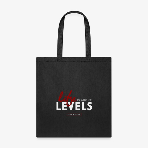 Life Is About Levels - Tote Bag