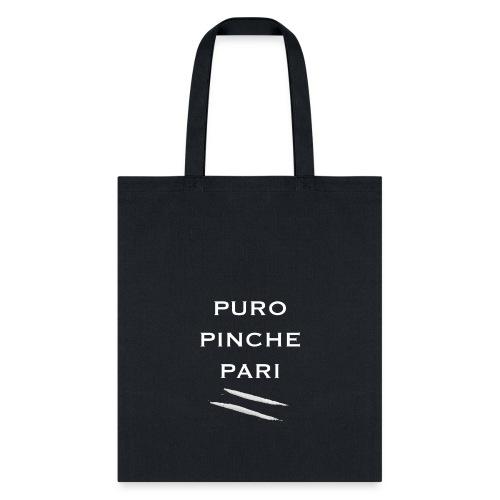 Puro Pinche Pari - Tote Bag