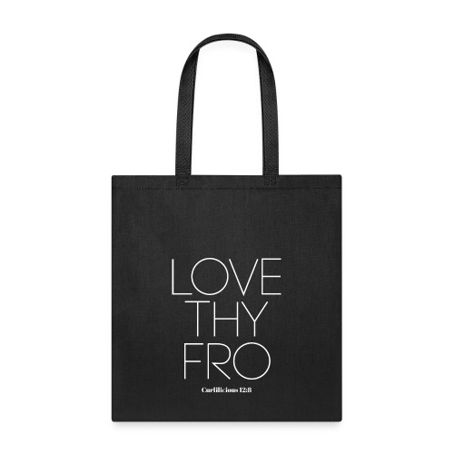 Love Thy Fro Shirt - Tote Bag