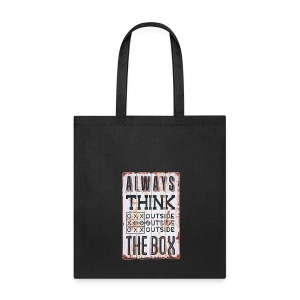 Always think outside the box - Tote Bag