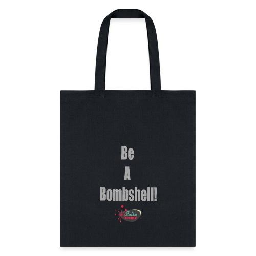 Be A Bombshell Grey Horizontal - Tote Bag