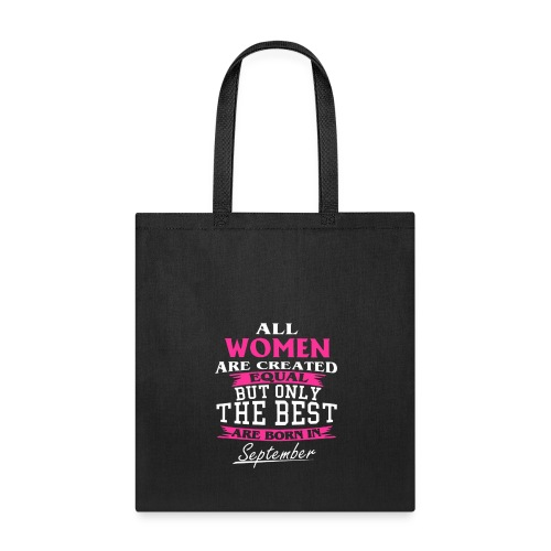 All Women Are Created Equal But Only The Best Are - Tote Bag