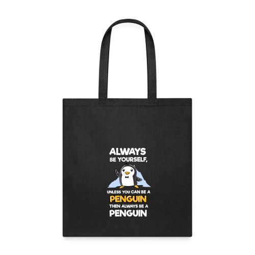 Always Be Yourself Funny Penguin Shirts New - Tote Bag