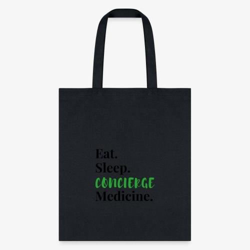Eat Sleep Concierge Medicine - green - Tote Bag