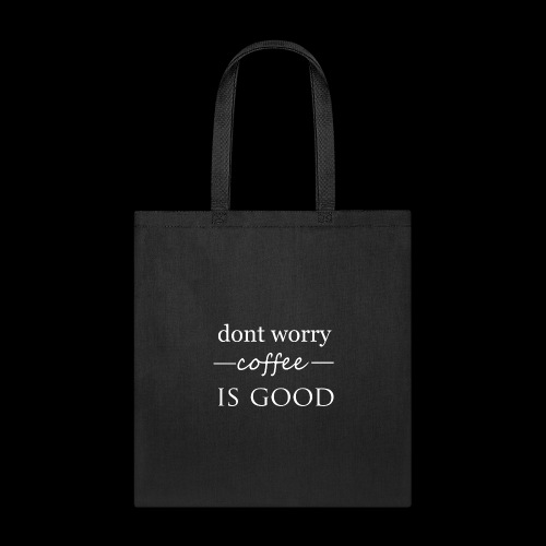 dont worry - Tote Bag