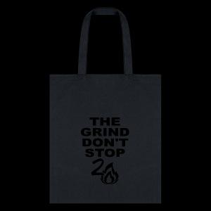 Grind Don't Stop - Tote Bag