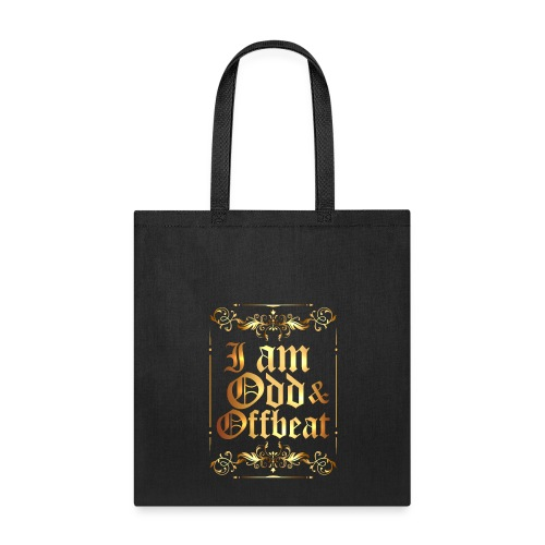 I am Odd and Offbeat - Tote Bag