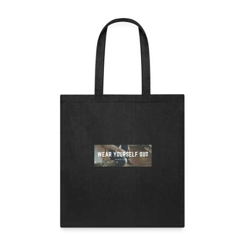 Wear yourself out - Tote Bag