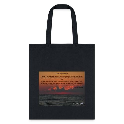 Marcus Aurelius- Live A Good Life - Tote Bag