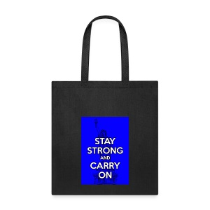 Stay Strong and Carry On - Tote Bag
