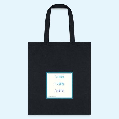 I m Young I m Broke I m Alive - Tote Bag
