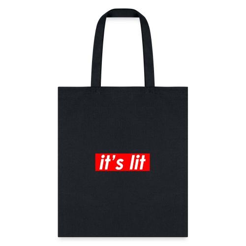 ITS LIT shirts - Tote Bag