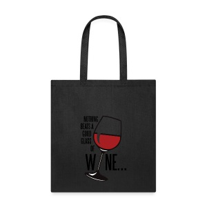 Nothing Beats a Good Glass of Wine - Tote Bag