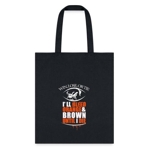 win lose or tie i ll bleed orange brown2 - Tote Bag
