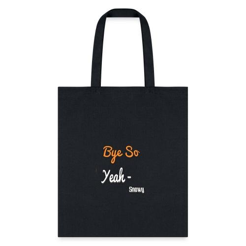 Bye So Yeah! - Tote Bag