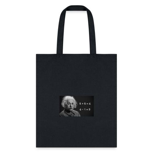 Albert Einstein is smart - Tote Bag
