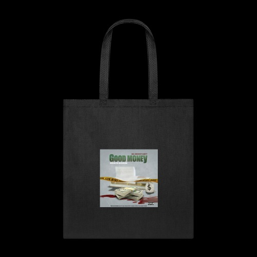 All Money Aint Good Money Front Cover - Tote Bag