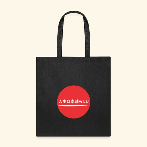 Life is great Japanese - Tote Bag
