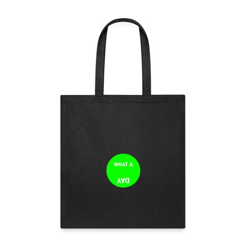 What A DAY - Tote Bag
