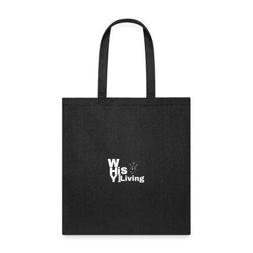 whyISiLiving - Tote Bag