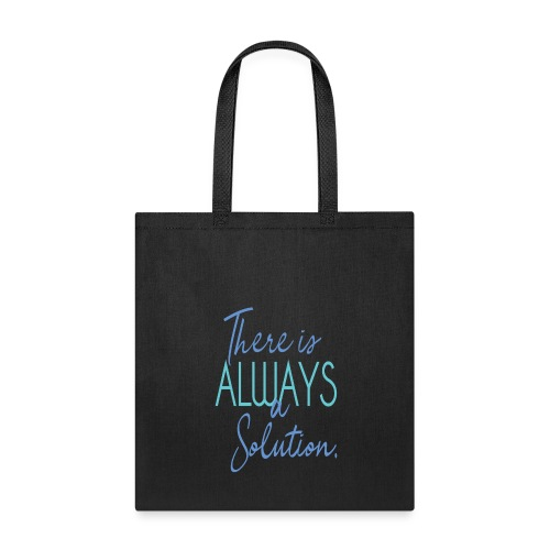 There is always a solution - Tote Bag