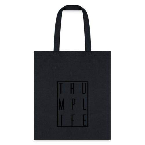 Trump Life - Tote Bag