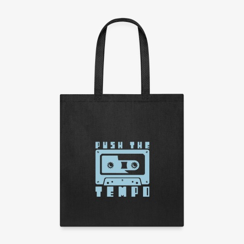 Push The Tempo - Tote Bag