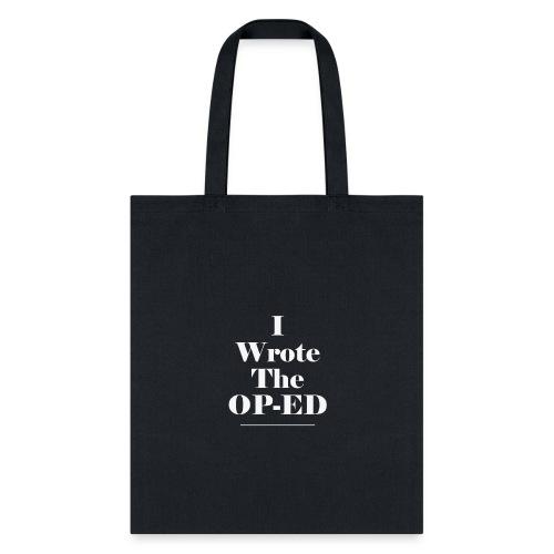 I Wrote The OP-ED - Tote Bag