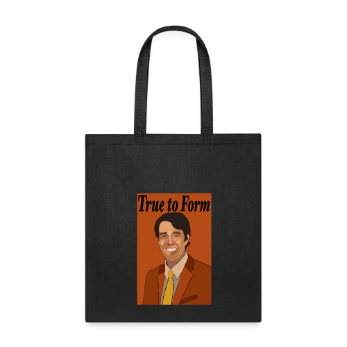 True to Form - Tote Bag