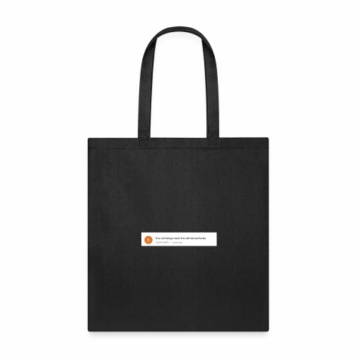 this vid brings back the old hemorrhoids - Tote Bag
