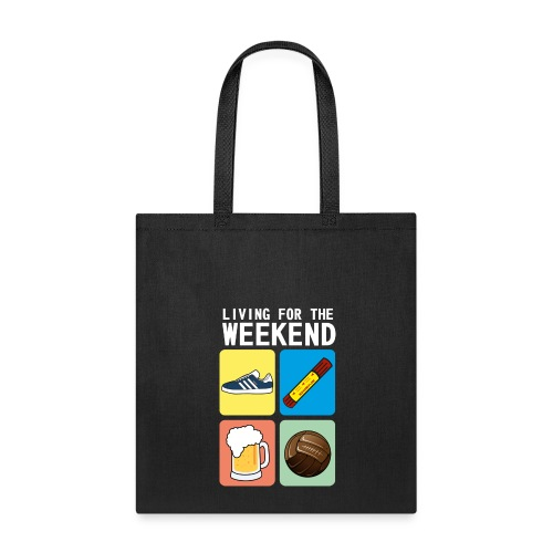 LIVING FOR THE WEEKEND (WV) - Tote Bag