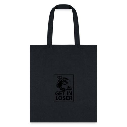 GET In LOSER - Tote Bag