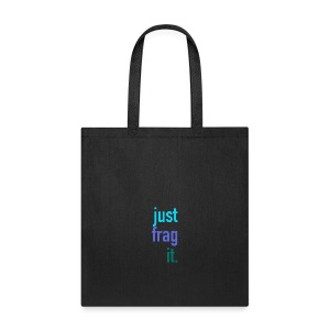 Just Frag It - Tote Bag