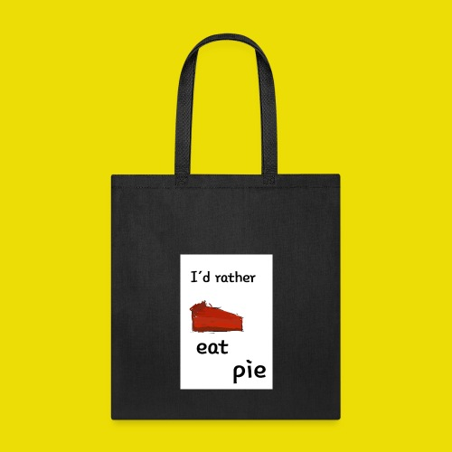 I'd Rather Eat Pie - Tote Bag