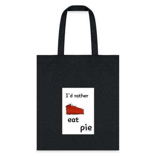 I'd Rather Eat Pie - Tote Bag