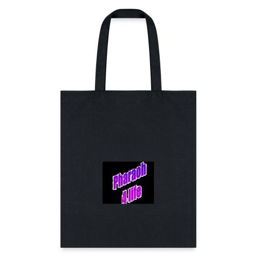 Pharaoh 4 life - Tote Bag