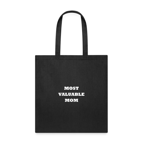 Most Valuable Mom Black - Tote Bag
