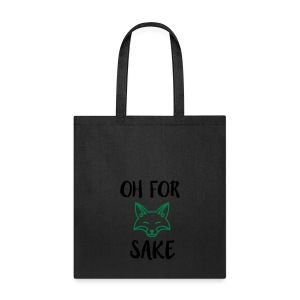 Oh For Fox Sake Design - Tote Bag