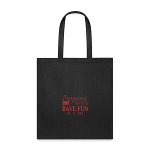 Sanguines just wanna have fun! - Tote Bag