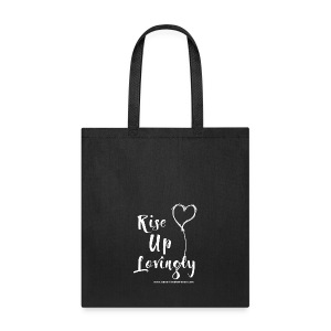 Rise Up Lovingly (white on dark) - Tote Bag