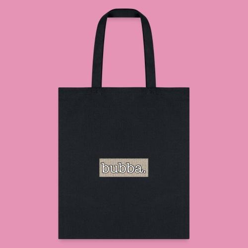 Bubba apparel, accessories - Tote Bag