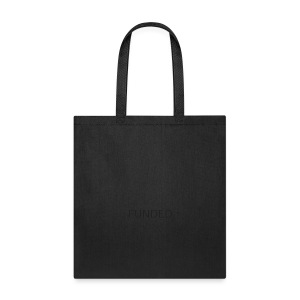 FUNDED Black Lettered T - Tote Bag