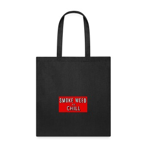 Smoke Weed and Chill Tshirt 420 wear Legalize It - Tote Bag