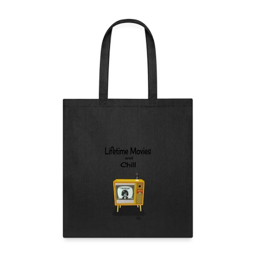 LIFETIME MOVIES AND CHILL - Tote Bag