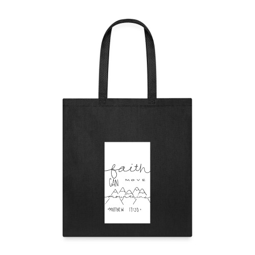 Faith Can Move Mountains - Tote Bag